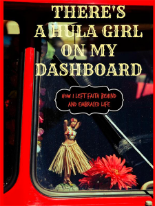 There's a Hula Girl On My Dashboard