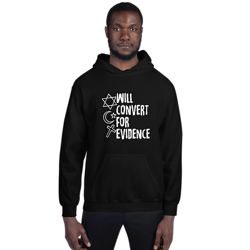 Will Convert For Evidence Atheist Unisex Hoodie