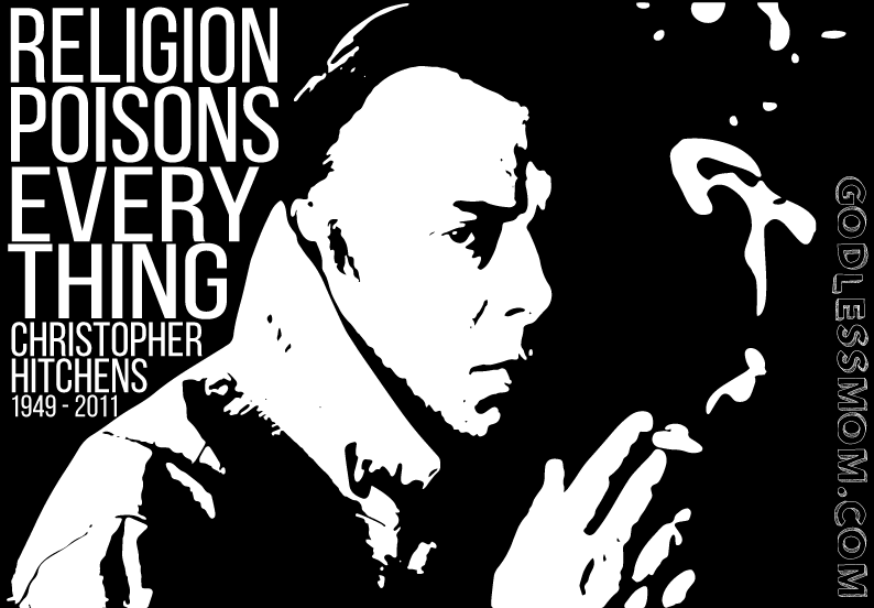 Hitch: Religion Poisons Everything