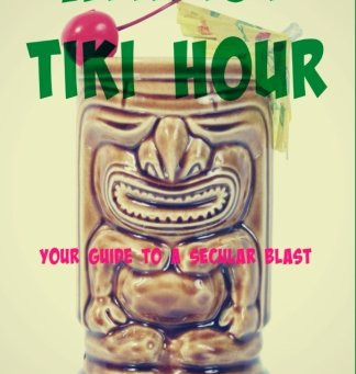Every Atheist Needs: Atheist Tiki Hour