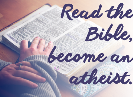 Your Stories of Atheism: The Bible Makes Atheists