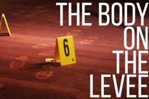 Body on the levee