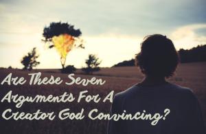 7 Arguments for god