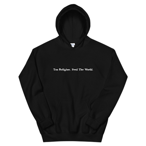 Tax Religion. Feed the World. Unisex Hoodie