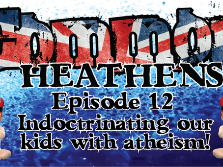 New Podcast – Indoctrinating Our Kids With Atheism!