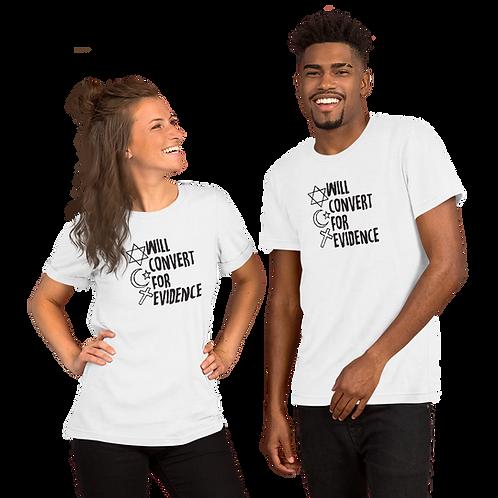 Will Convert for Evidence Atheist Short-Sleeve Unisex T-Shirt