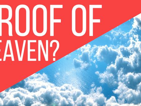 Proof of Heaven?