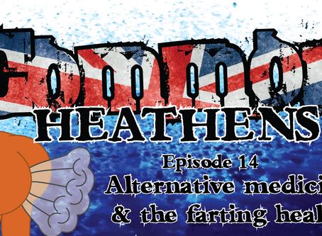 New Podcast Episode: Alternative Medicine & The Farting Healer