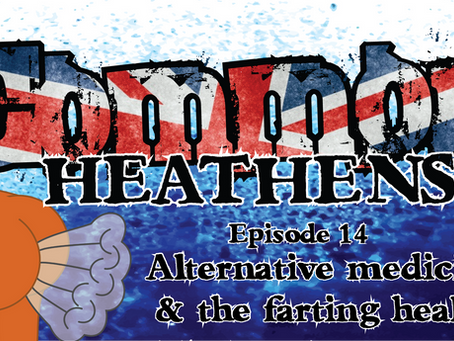 New Podcast Episode: Alternative Medicine & The Farting Healer
