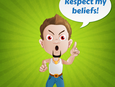 Things The Godly Say: Respect My Beliefs!