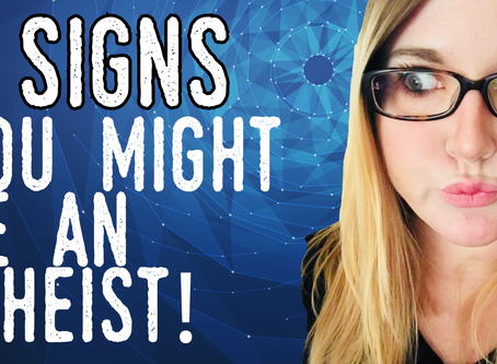 New Video: 9 Signs You Might Be An Atheist!