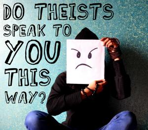 Condescending theists