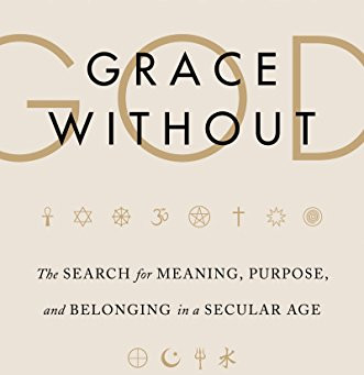 Every Atheist Needs: Grace Without God