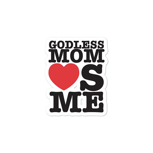 Godless Mom Loves Me Bubble-free stickers
