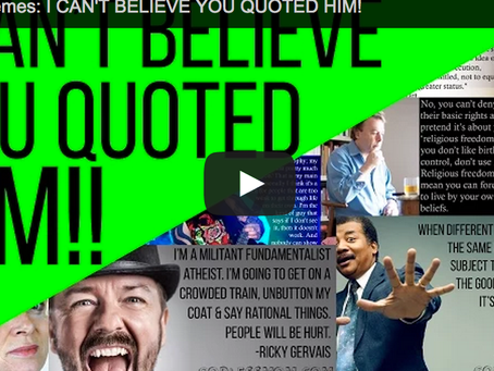 New Video: I CAN'T BELIEVE YOU QUOTED HIM!
