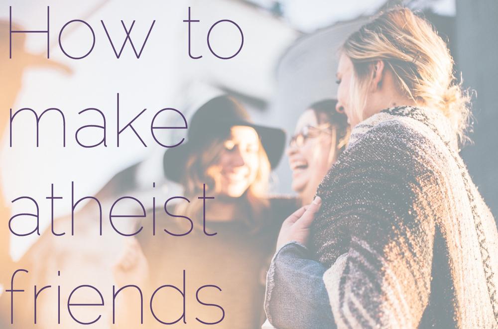 Atheist Life Hacks: How To Make Atheist Friends