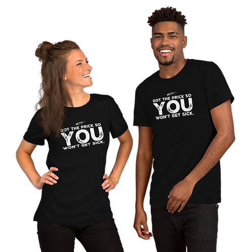 "Covid vaccine ""got the prick so you won't get sick"" Short-Sleeve Unisex T-Shirt"