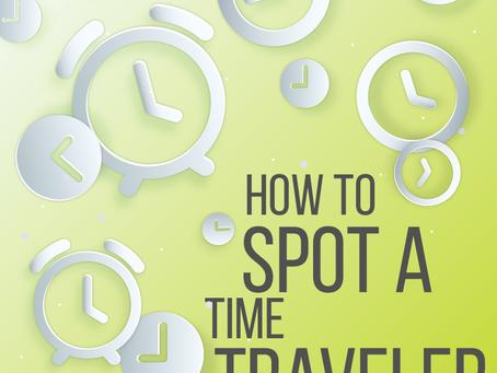 Atheist Life Hacks: How To Spot A Time Traveler