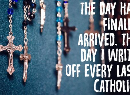 Why I'm Breaking Up With Catholics
