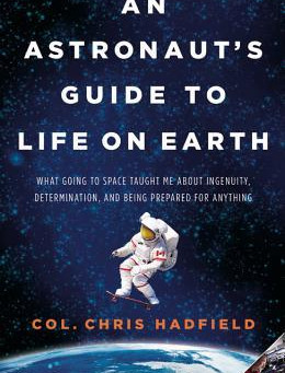 Every Atheist Needs: An Astronaut's Guide To Life On Earth