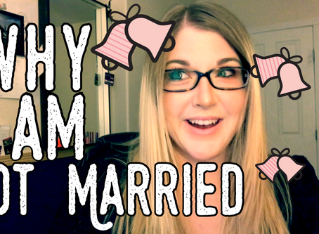 New Video: Why I Am Not Married!