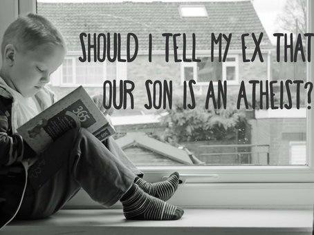 Ask Mommy: Should I Tell My Ex That Our Son Is An Atheist?