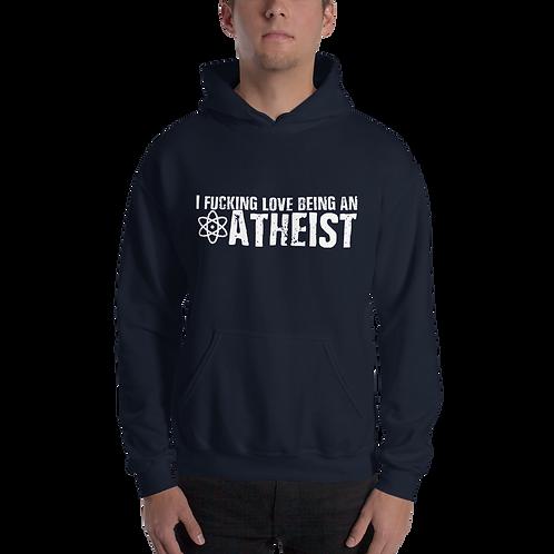I fucking love being an atheist Unisex Hoodie