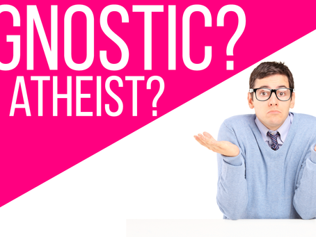 New Video: Agnostic or Atheist? You Can't Be Both!!