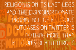 Religion's death throes