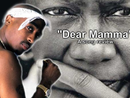 """Dear Mamma,"" A Song Review"