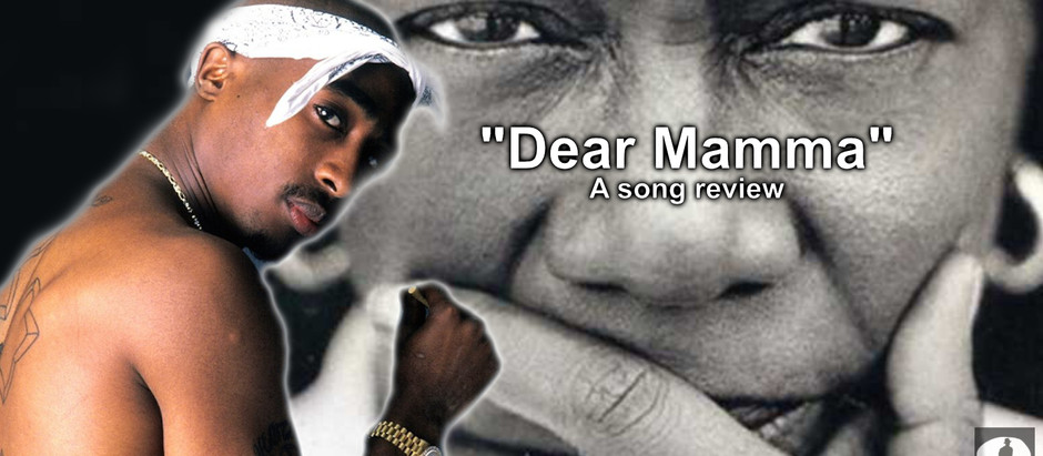 """Dear Mamma,"" A Song Review"