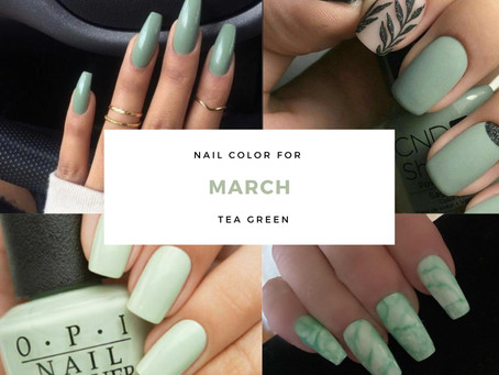 Nail Color for the Month of March - Tea Green