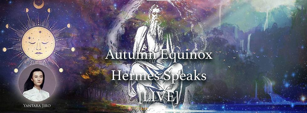 23 Sept 2021 Equinox Hermes Speaks 1440x600 (1).jpg