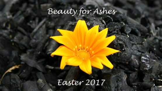Beauty for Ashes (Easter)