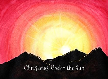 Christmas Under the Sun (Advent)