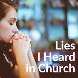 Lies I Heard in Church