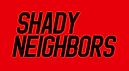 Shady Neighbors.png