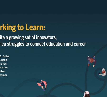 Working to Learn: New Research on Connecting Education and Career
