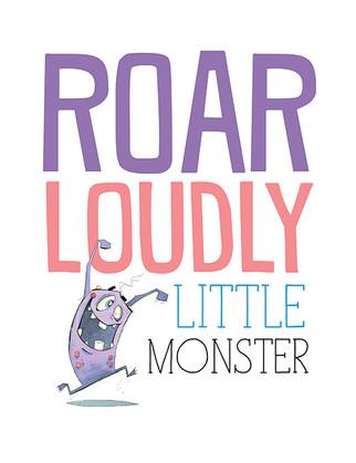 Roar Loudly Little Monster