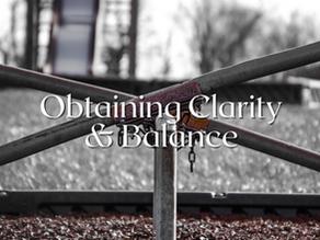 Obtaining Clarity & Balance