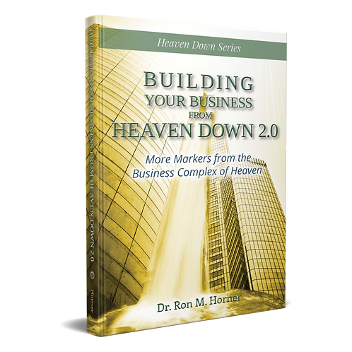Building Your Business from Heaven Down 2.0 (Paperback)