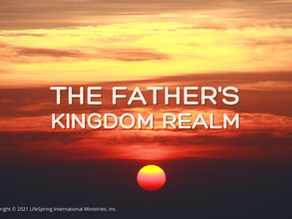 The Father's Kingdom Realm
