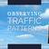 Observing Traffic Patterns