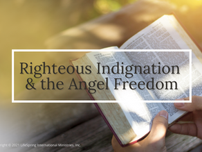 Righteous Indignation & the Angel Freedom