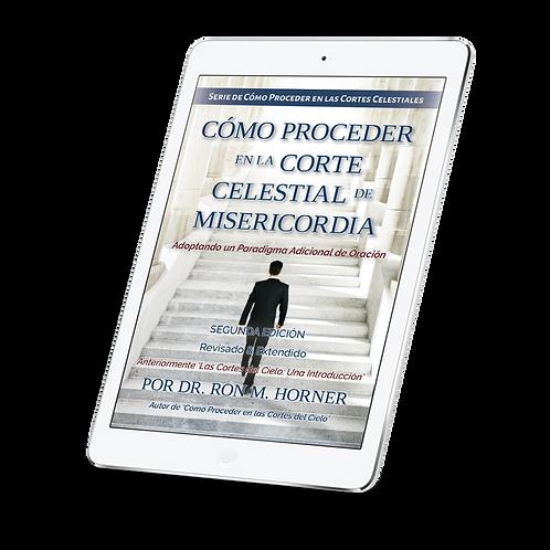 Cómo Proceder en la Corte Celestial de Misericordia (Espiral)