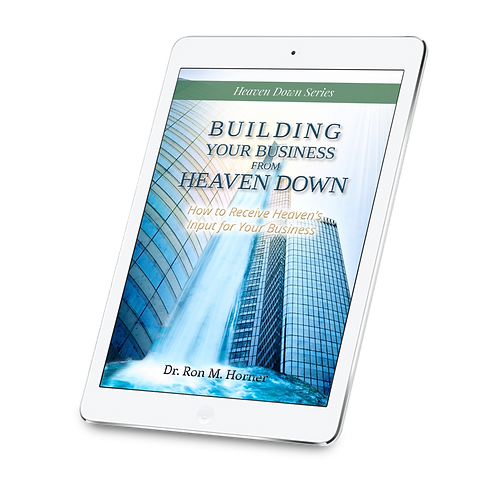 Building Your Business from Heaven Down (Kindle)