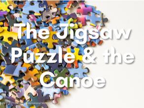 The Jigsaw Puzzle & the Canoe
