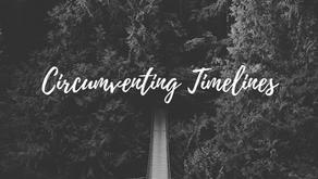 Circumventing Timelines