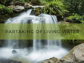 Partaking of Living Water