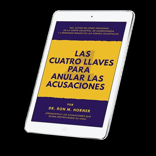 Las Cuatro Llaves para Anular las Acusaciones (PDF edici�n)